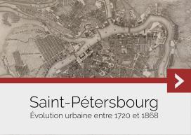 Saint-Pétersbourg – Évolution urbaine entre 1720 et 1868