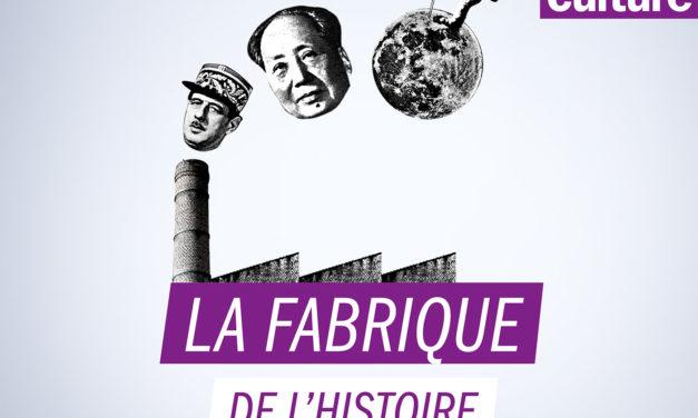 La Fabrique de l'Histoire