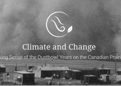 Climate and Chang. Making Sense of the Dustbowl Years on the Canadian Prairies
